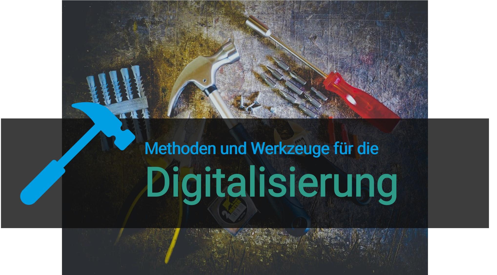 methoden und werkzeuge für die digitalisierung